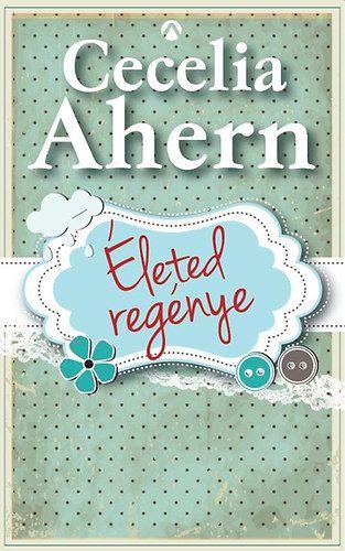 Életed regénye - Cecelia Ahern pdf epub