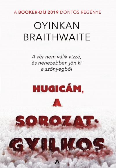 Hugicám, a sorozatgyilkos - Oyinkan Braithwaite pdf epub