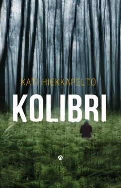 Kolibri - Kati Hiekkapelto |