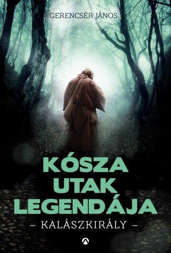 Kósza utak legendája - Kalászkirály
