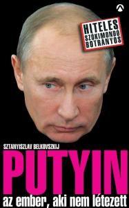 Putyin az ember, aki nem létezett - Sztanyiszlav Belkovszkij pdf epub