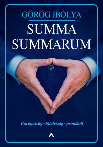 Summa Summarum - Európaiság - hitelesség - protokoll