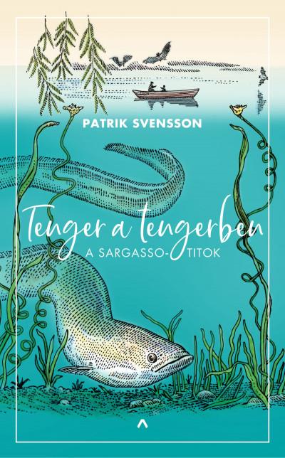 Tenger a tengerben - A Sargasso-titok - Patrik Svensson  