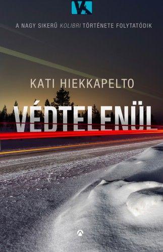 Védtelenül - Kati Hiekkapelto pdf epub