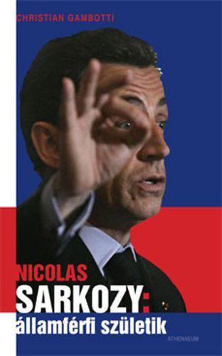 Nicholas Sarkozy: államférfi születik