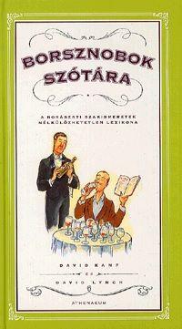 Borsznobok szótára - A borászati szakismeretek nélkülözhetetlen lexikona - David Kamp pdf epub
