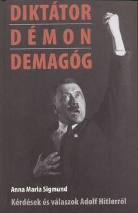 Diktátor, démon, demagóg - Kérdések és válaszok Adolf Hitlerről