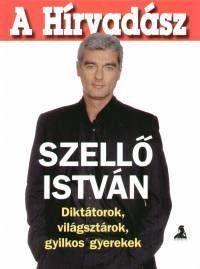 A hírvadász - Szellő István |