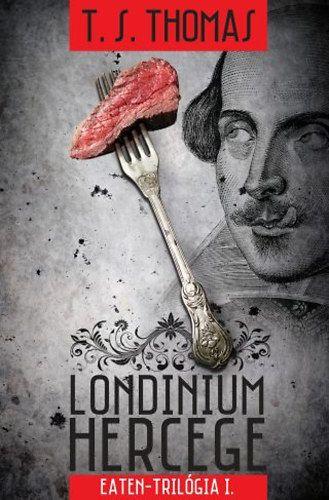 Londinium hercege - Eaten-trilógia 1. kötet