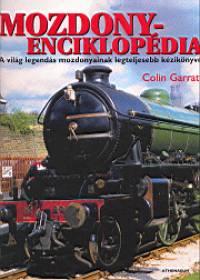 Mozdonyenciklopédia - A világ legendás mozdonyainak legteljesebb kézikönyve