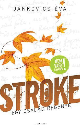 Stroke - Egy család regénye