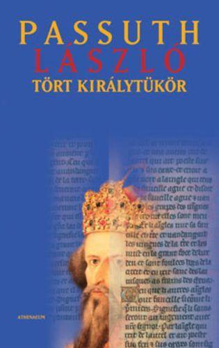 Tört királytükör - Passuth László pdf epub