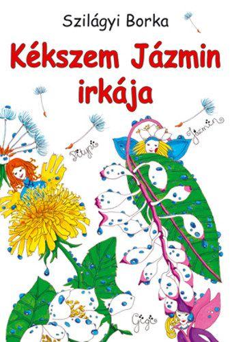 Kékszem Jázmin irkája - Szilágyi Borka |