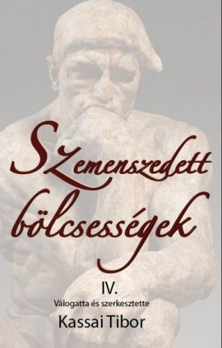 Szemenszedett bölcsességek IV.