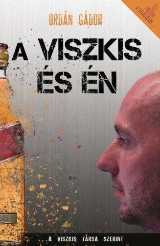 A Viszkis és én - Orbán Gábor pdf epub