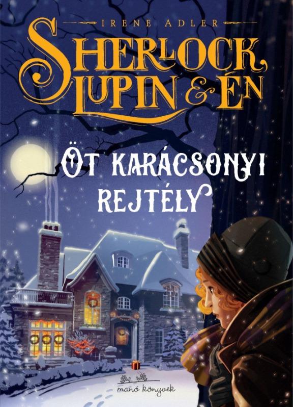 Sherlock, Lupin és én - Öt karácsonyi rejtély
