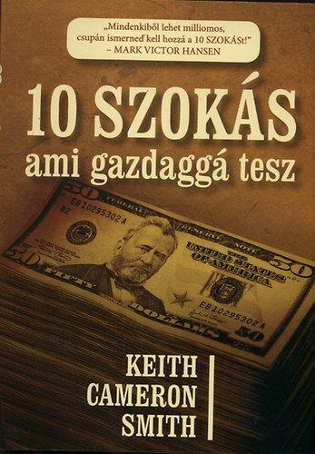 10 szokás, ami gazdaggá tesz - Keith Cameron Smith pdf epub