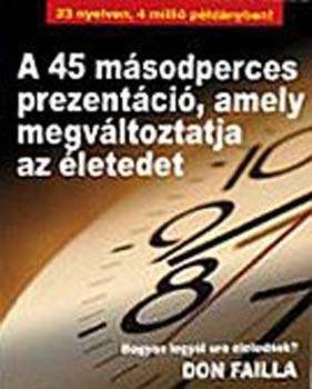 A 45 másodperces prezentáció, amely megváltoztatja az életedet - Don Failla |