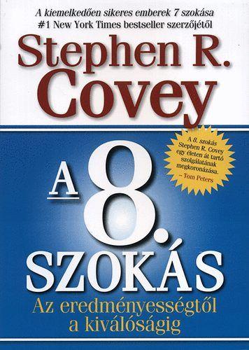 A 8. szokás - Az eredményességtől a kiválóságig - Stephen R. Covey pdf epub