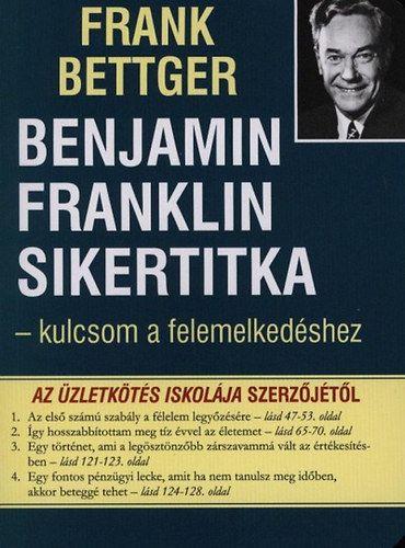 Benjamin Franklin sikertitkai - Frank Bettger |