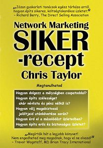 Network Marketing - Siker-recept - Chris Taylor pdf epub