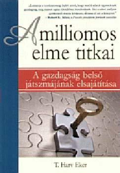A milliomos elme titkai - A gazdagság belső játszmájának elsajátítása