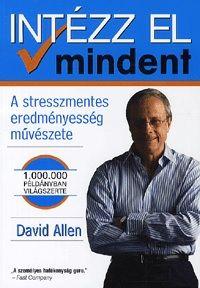 Intézz el mindent - David Allen pdf epub