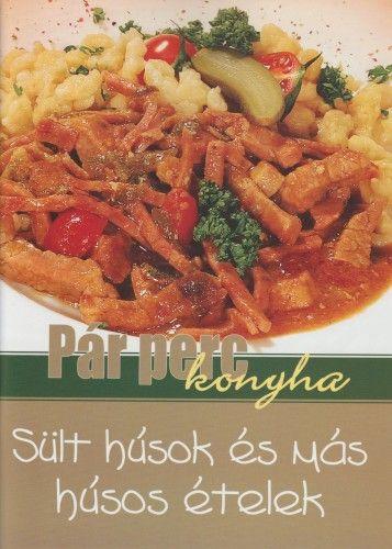 Sült húsok és más húsos ételek - Válogatás pdf epub