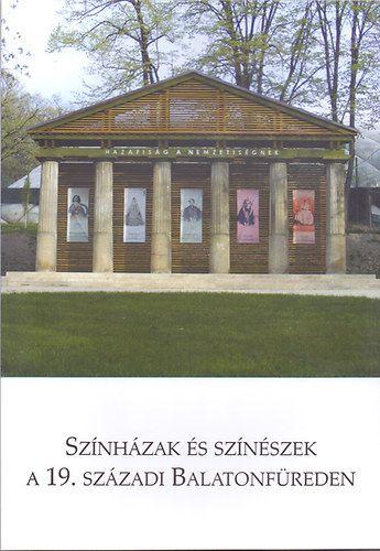 Színházak és színészek a 19. századi Balatonfüreden - NAGY ANDRÁS pdf epub