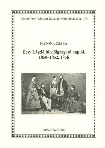 Écsy László fürdőigazgató naplóii, 1850-1852, 1856