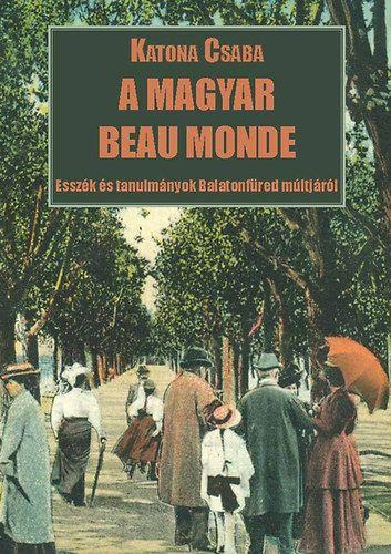 A magyar Beau Monde - Katona Csaba pdf epub