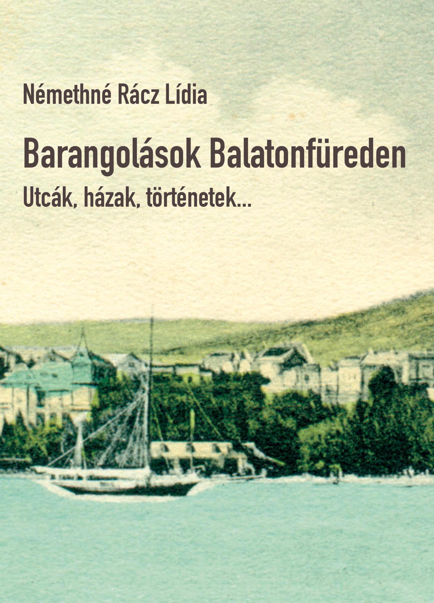Barangolások Balatonfüreden - Utcák, házak, történetek...