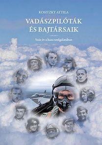 Vadászpilóták és bajtársaik - Kositzky Attila pdf epub