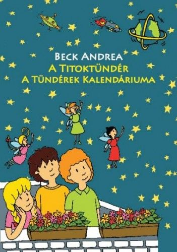 A Titoktündér - A Tündérek Kalendáriuma - Beck Andrea |