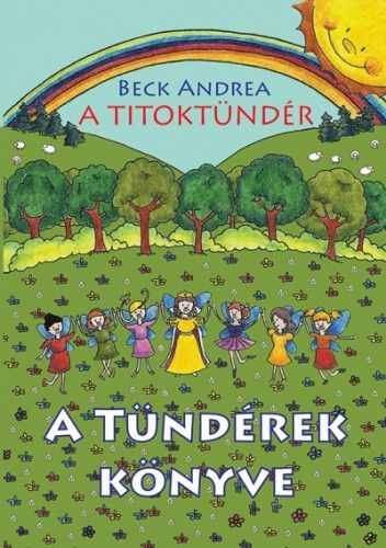 A Titoktündér - A Tündérek Könyve - Beck Andrea pdf epub