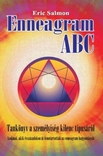 Enneagram ABC - Tankönyv a személyiség kilenc típusáról - Eric Salmon |