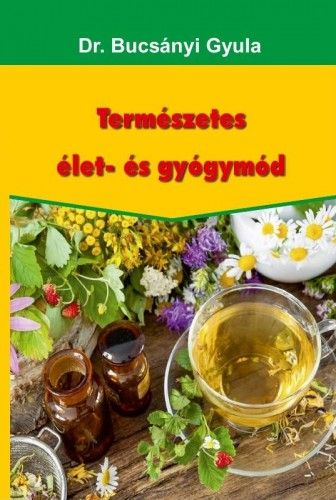 Természetes élet- és gyógymód - Dr. Bucsányi Gyula pdf epub