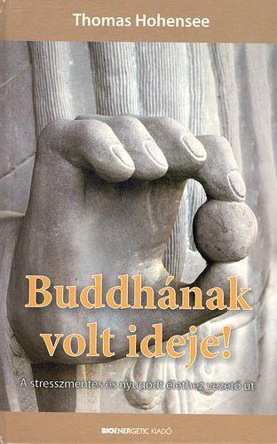Buddhának volt ideje!