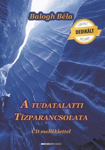 A tudatalatti tízparancsolata - DEDIKÁLT