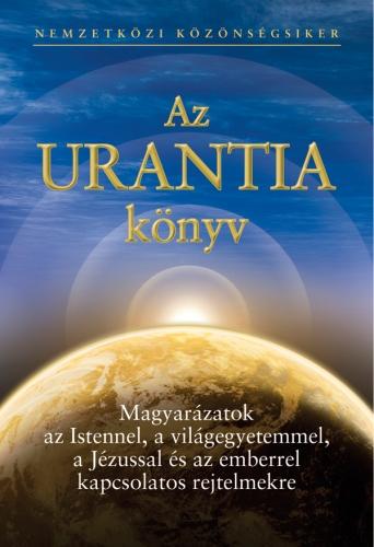Az Urantia könyv - Magyarázatok az Istennel, a világegyetemmel, a Jézussal és az emberrel kapcsolatos rejtelmekre