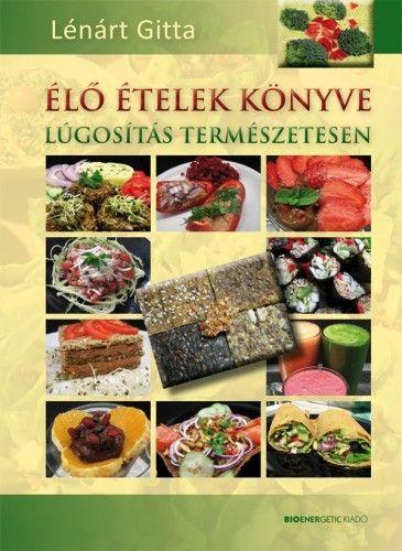 Élő ételek könyve - Lúgosítás természetesen