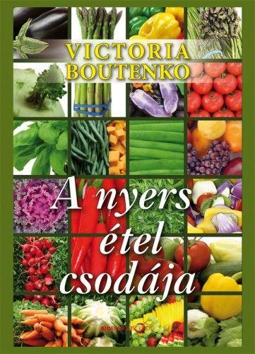 A nyers étel csodája - Victoria Boutenko pdf epub