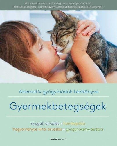 Alternatív gyógymódok kézikönyve - Gyermekbetegségek