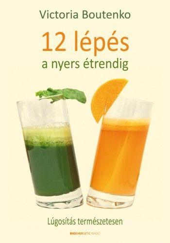 12 lépés a nyers étrendig - Lúgosítás természetesen