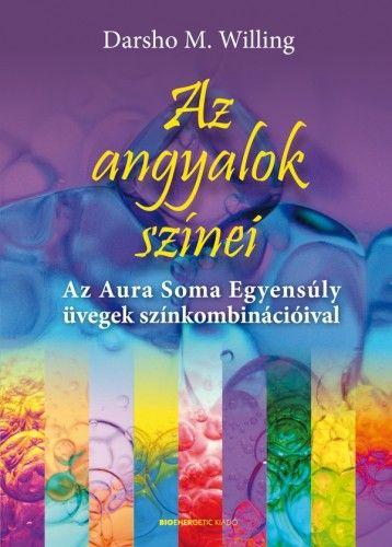 Az angyalok színei - Az Aura Soma Egyensúly üvegek színkombinációival