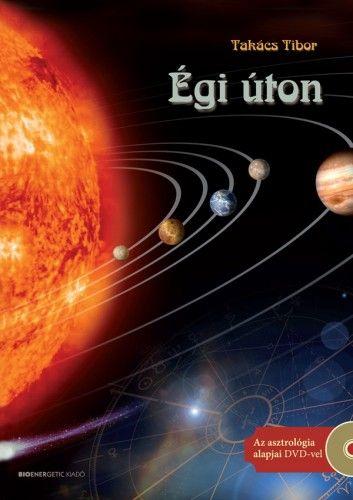 Égi úton - Az asztrológia alapjai