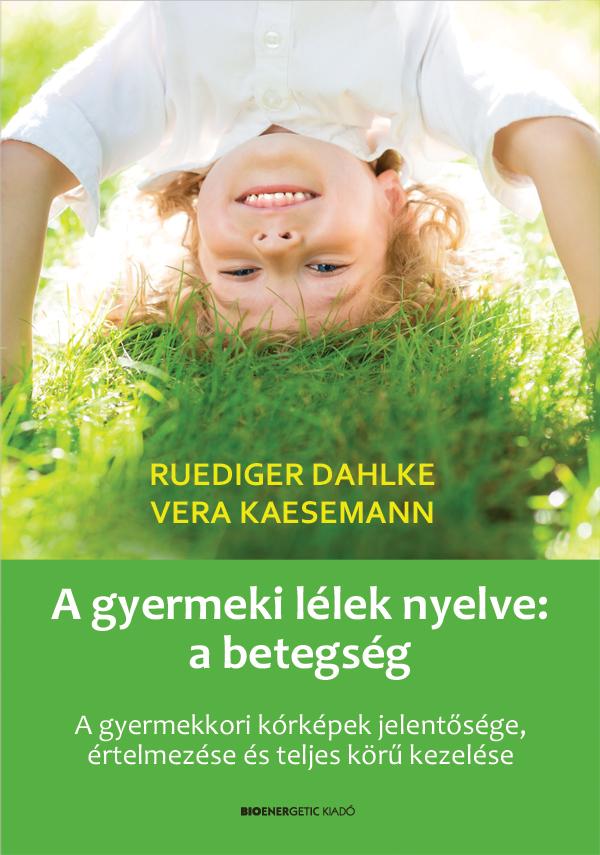 A gyermeki lélek nyelve: a betegség - ELŐRENDELHETŐ