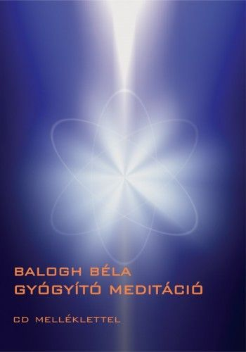 Gyógyító meditáció (CD-melléklettel)