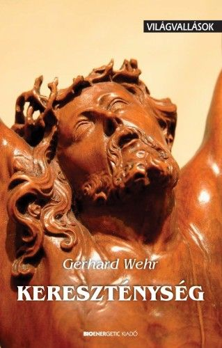 Kereszténység - Világvallások - Gerhard Wehr pdf epub