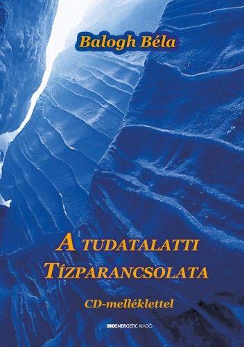 A tudatalatti tízparancsolata CD-melléklettel
